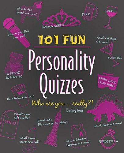 101 Fun Personality Quizzes: Who Are You . . . Really?! by [Jason, Kourtney]