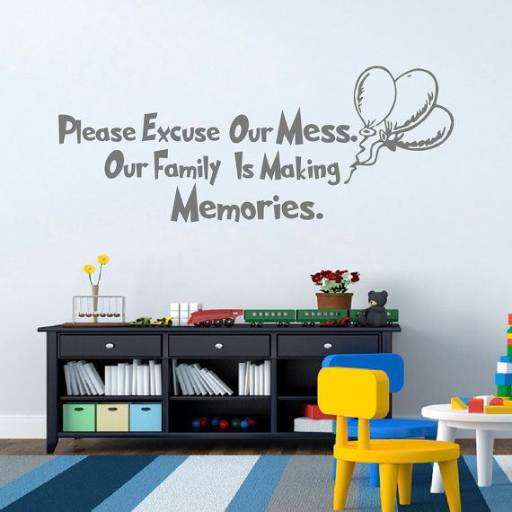 Wall Decal Quote Dr Seuss Please Excuse Our Mess By FabWallDecals Part 68