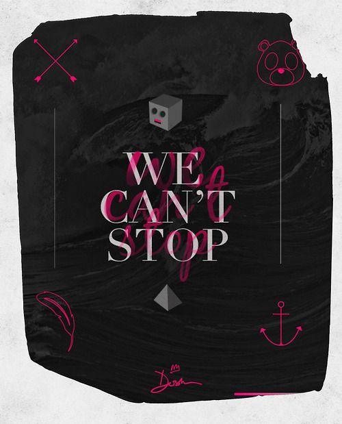 We can't Stop // Dosh | via Tumblr