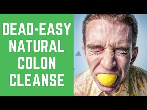 A Dead Easy Guide For Natural Colon Cleanse - YouTube