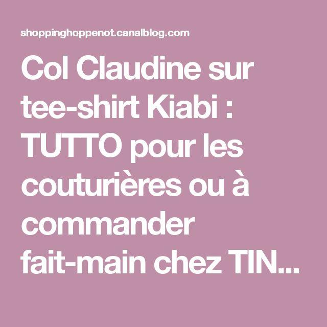 Col Claudine sur tee-shirt Kiabi : TUTTO pour les couturières ou à commander fait-main chez TINOURPOLINE - Shopping-Addict à la rescousse !