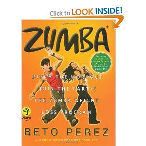 Zumba®: Ditch the Workout, Join the Party! The Zumba Weight Loss Program    I want to give it a try