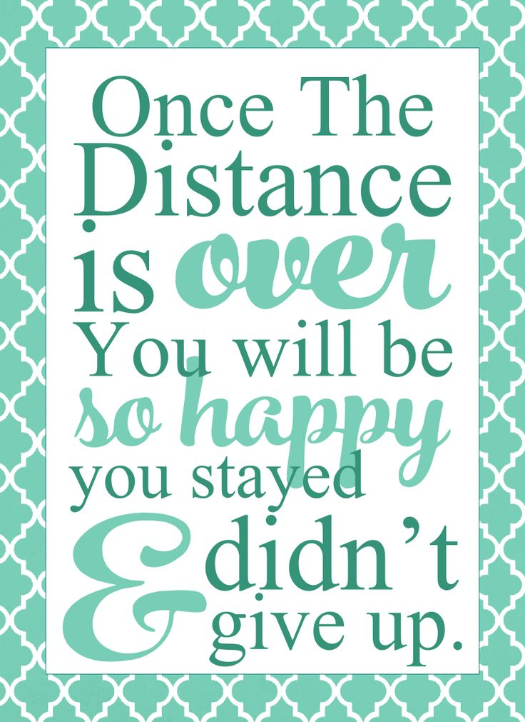 once The distance is over you will be happy you stayed and didnt give up | Long Distance Relationships