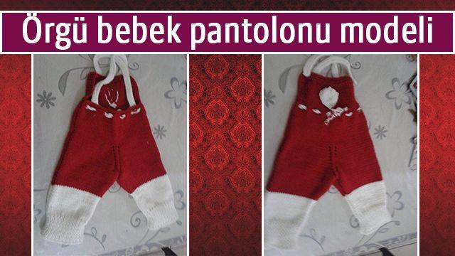 bebek pantolonu, örgü bebek pantolonu, bebek pantolonu modeli, bebek pantolonu örneği, bebek pantolonu nasıl örülür
