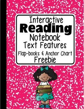 FREEBIE: INTERACTIVE READING NOTEBOOK TEXT FEATURES FLAP-BOOKS & ANCHOR CHART - TeachersPayTeachers.com