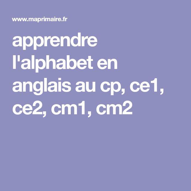 apprendre l'alphabet en anglais au cp, ce1, ce2, cm1, cm2