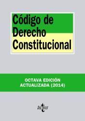 Código de derecho constitucional / edición preparada por Francisco Balaguer Callejón, Gregorio Cámara Villar y José Antonio Montilla Martos