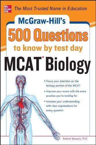 McGraw-Hill's 500 MCAT Biology Questions to Know by Test Day (Mcgraw-Hill's 500 Questions) by Stewart. $18.40