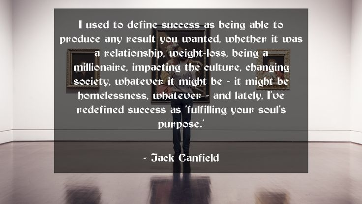 I used to define success as being able to produce any result you wanted, whether it was a relationship, weight-loss, being a millionaire, impacting the culture, changing society, whatever it might be - it might be homelessness, whatever - and lately, I've redefined success as 'fulfilling your soul's purpose.'      #Success #SuccessQuotes #quote #quotes