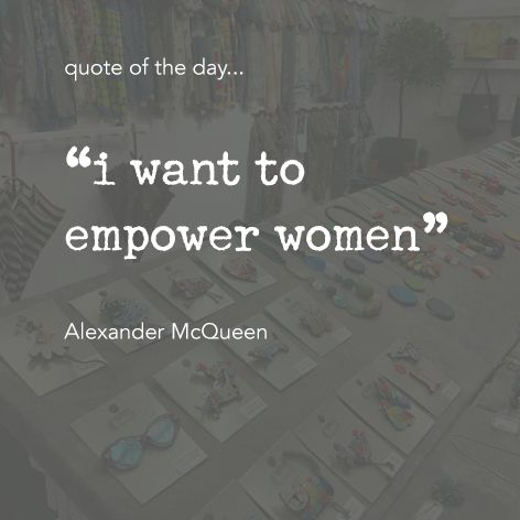 "Quote of the day... ""i want to empower women"" Alexander McQueen One Button Inspirational Quote #onebutton #hemandedge #inspiration #beinspired. Find all One Button jewellery and accessories at www.theonebuttonshop.com"