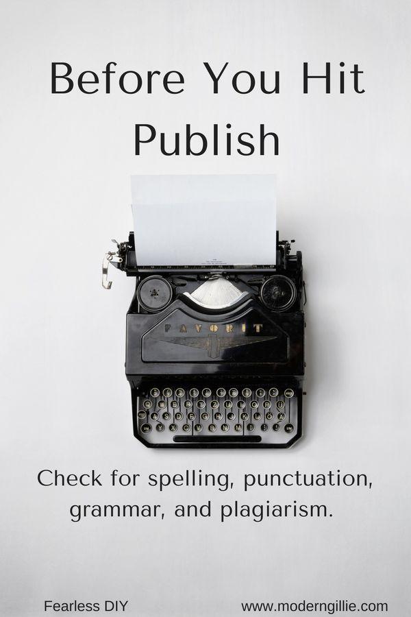 Use Grammarly, www.moderngillie.com grammar tips, blogging tips, english grammar, spellcheck, improve writing, program for better writing. best app for bloggers