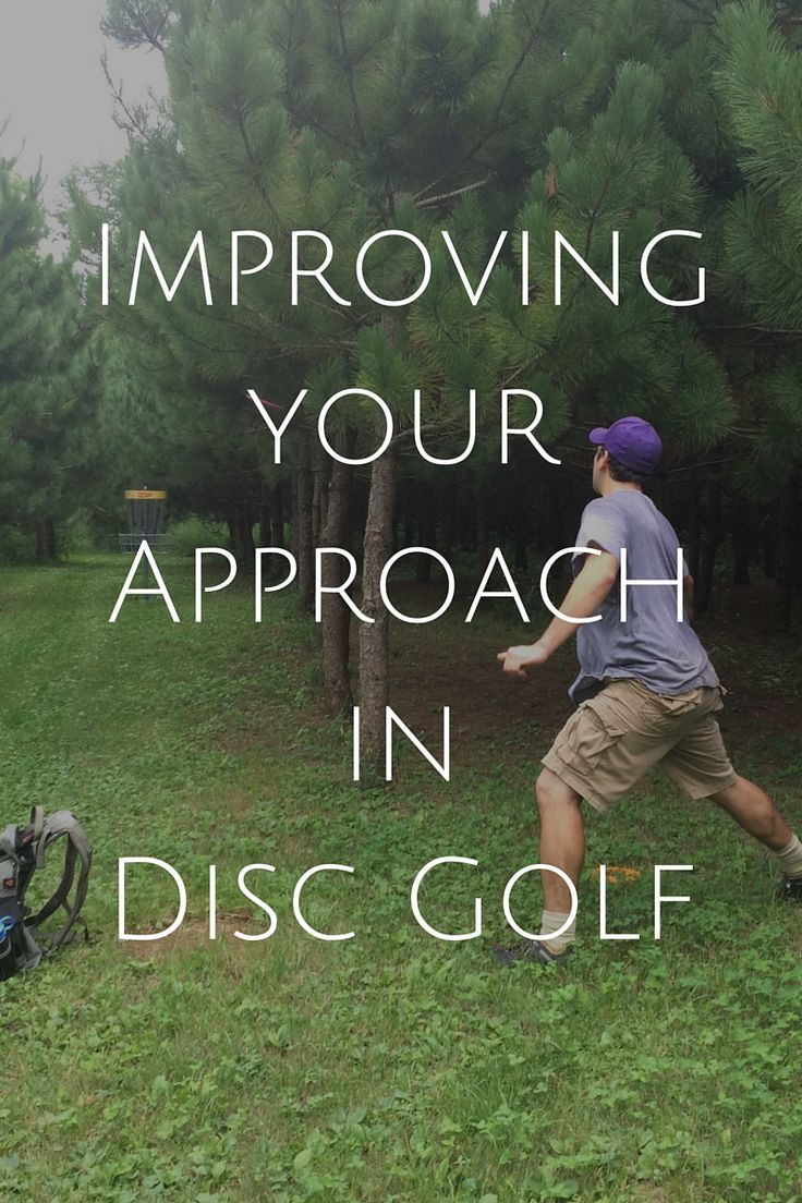 Improving your Approach in Disc Golf                                                                                                                                                     More