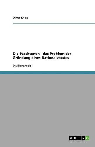 Die Paschtunen - Das Problem Der Grundung Eines Nationalstaates