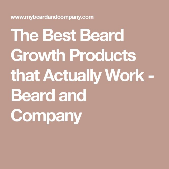 The Best Beard Growth Products that Actually Work - Beard and Company