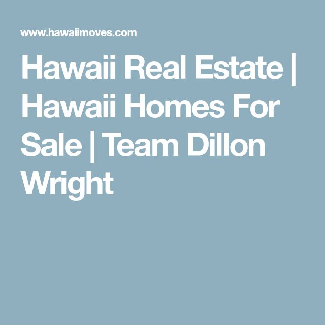 Hawaii Real Estate | Hawaii Homes For Sale | Team Dillon Wright