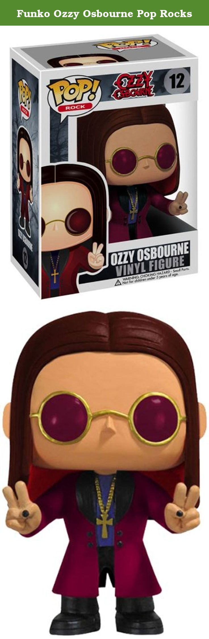 Funko Ozzy Osbourne Pop Rocks. Funko Pop Rock Ozzy Osbourne Vinyl Figure This Pop Rock Ozzy Osbourne vinyl figure has a rotating head and comes in a displayable window box. Keep one on the dashboard of your crazy train. It's rocking and adorable. Its head turns and looks amazing. Relive the music experience. Product Dimensions (inches): Age: 3 years and up Recommended Ages:3 and up.