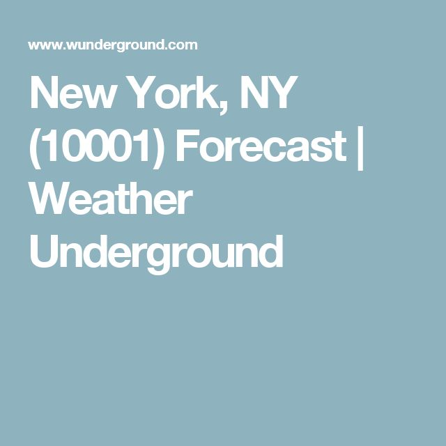 New York, NY (10001) Forecast | Weather Underground