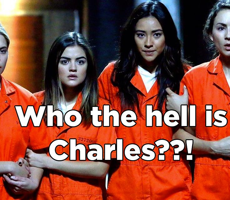 "SERIOUSLY WHO THE F IS CHARLES! 143 Questions We Have About The ""Pretty Little Liars"" Finale"