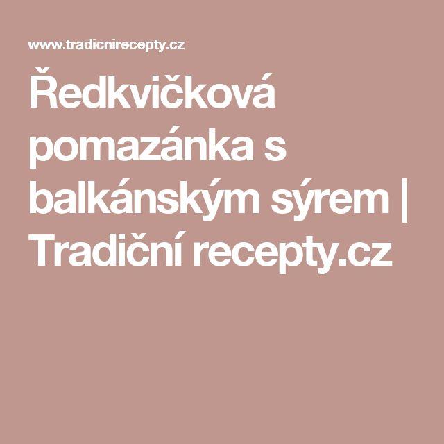 Ředkvičková pomazánka s balkánským sýrem | Tradiční recepty.cz