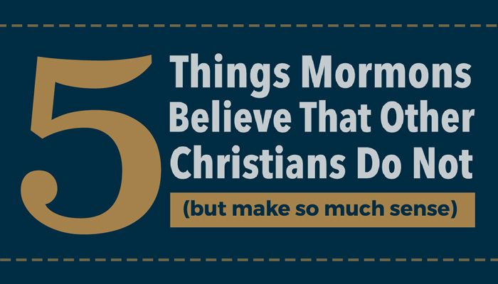 Mormons are Christians. That said, these 5 Mormon beliefs go against the grain of modern Christianity ... and make so much sense.