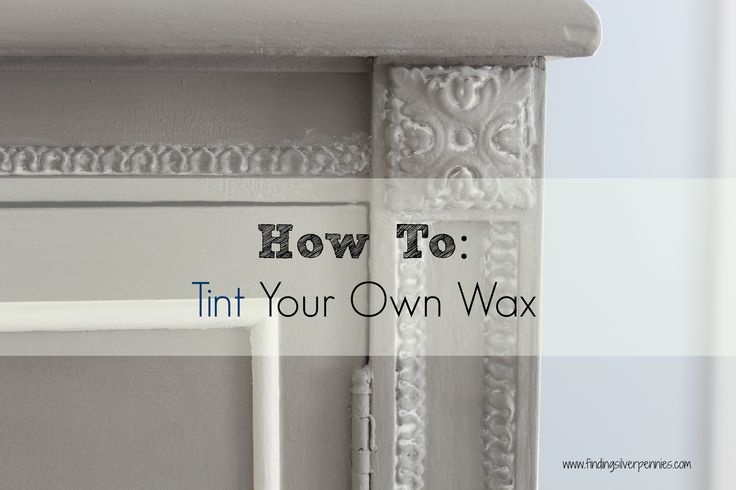 How to Tint and Apply Furniture Wax - Finding Silver Pennies