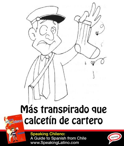 Más transpirado que calcetín de cartero | Literal translation: Sweatier than a postman's sock. Meaning: Extremely sweaty. #SpanishSayings #Chile