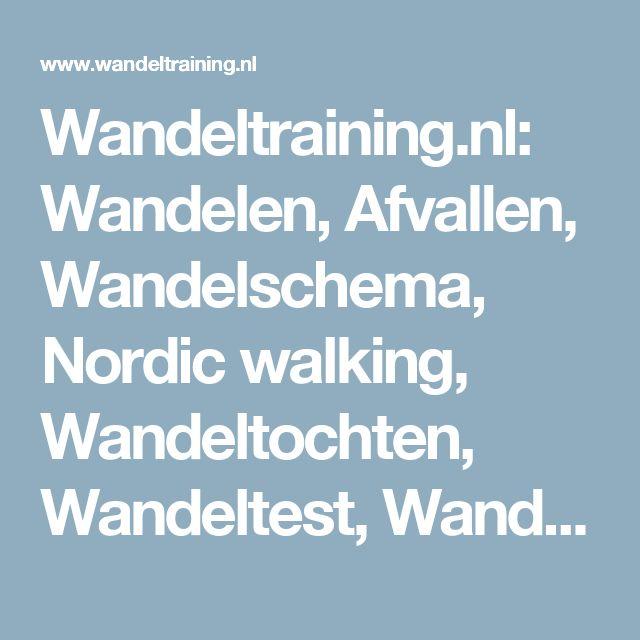 Wandeltraining.nl: Wandelen, Afvallen, Wandelschema, Nordic walking, Wandeltochten, Wandeltest, Wandelschoenen, Wandelkleding, Stappenteller