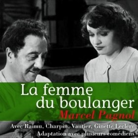 Marcel Pagnol : La femme du boulanger: Fernand Charpin, Ginette Leclerc Raimu: MP3 Downloads