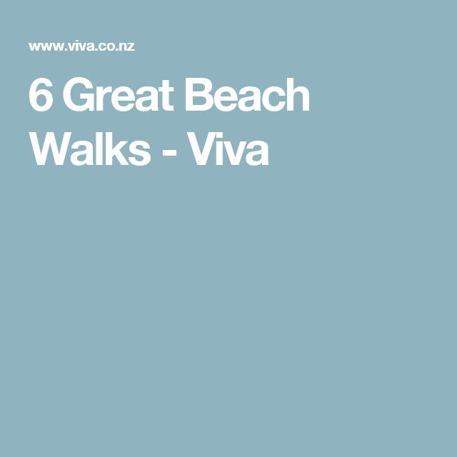 6 Great Beach Walks  - Viva