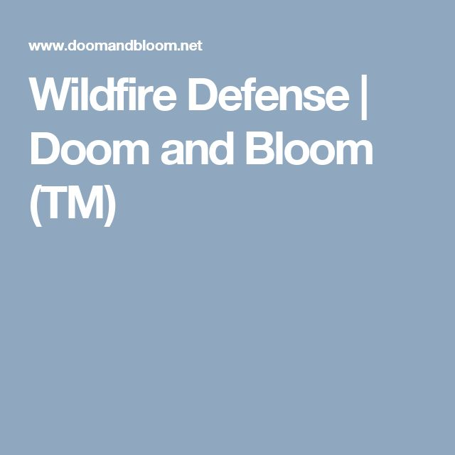 Wildfire Defense | Doom and Bloom (TM)