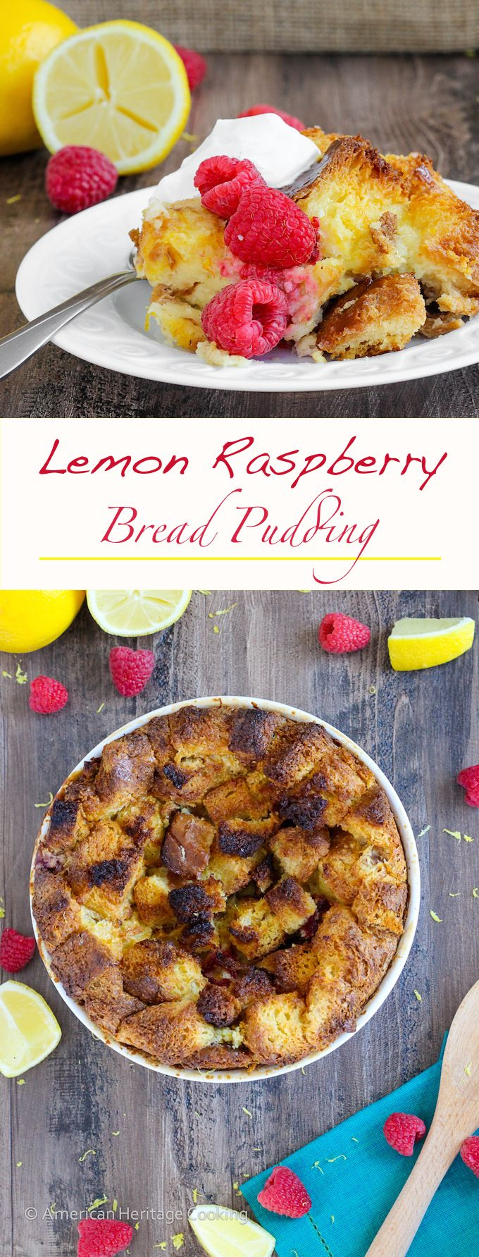 his Lemon Raspberry Bread Pudding with Lemon Brandy Sauce is the perfect light dessert for Spring! You will love the bright flavors!