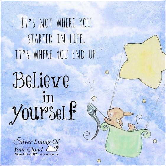 """""""It's not where you started in life, it's where you end up. Believe in yourself."""" -Colin Powell ..._More fantastic quotes on: https://www.facebook.com/SilverLiningOfYourCloud  _Follow my Quote Blog on: http://silverliningofyourcloud.wordpress.com/"""