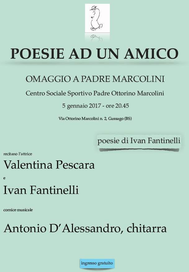 "Giovedì 5 gennaio ""Poesie ad un amico, omaggio a padre Marcolini"" - http://www.gussagonews.it/poesie-amico-omaggio-padre-marcolini-fantinelli-gennaio-2017/"