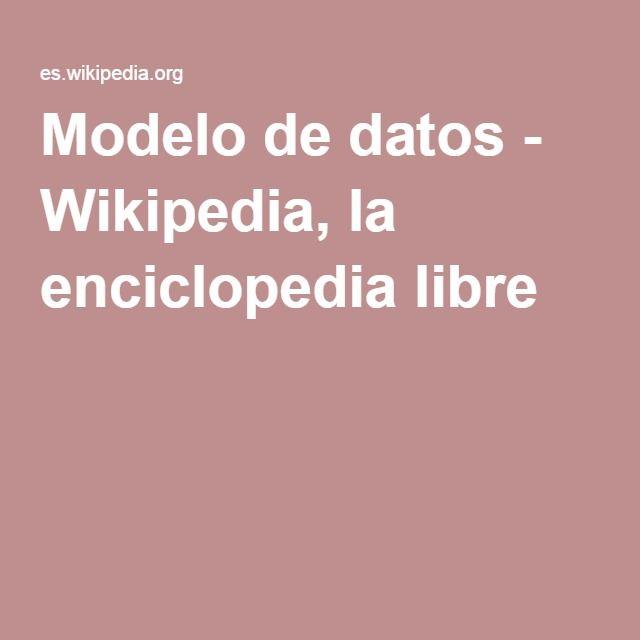 Modelo de datos - Wikipedia, la enciclopedia libre