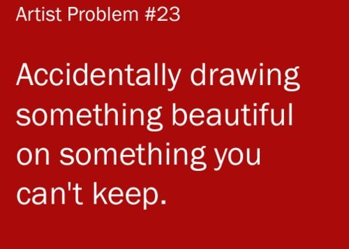 This happens to me when I draw a picture for someone else, and when I try to duplicate it it never looks as good.