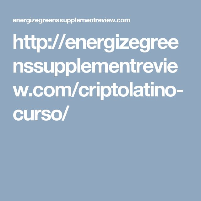 http://energizegreenssupplementreview.com/criptolatino-curso/