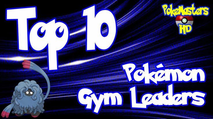 Top 10 Pokémon Gym Leaders (Best Picks)
