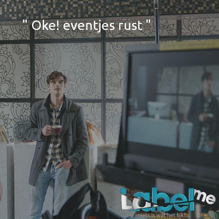 """"""" Oke! eventjes rust """"  #LabelMeFilm #making_of MEER_WETEN? #LMF"""