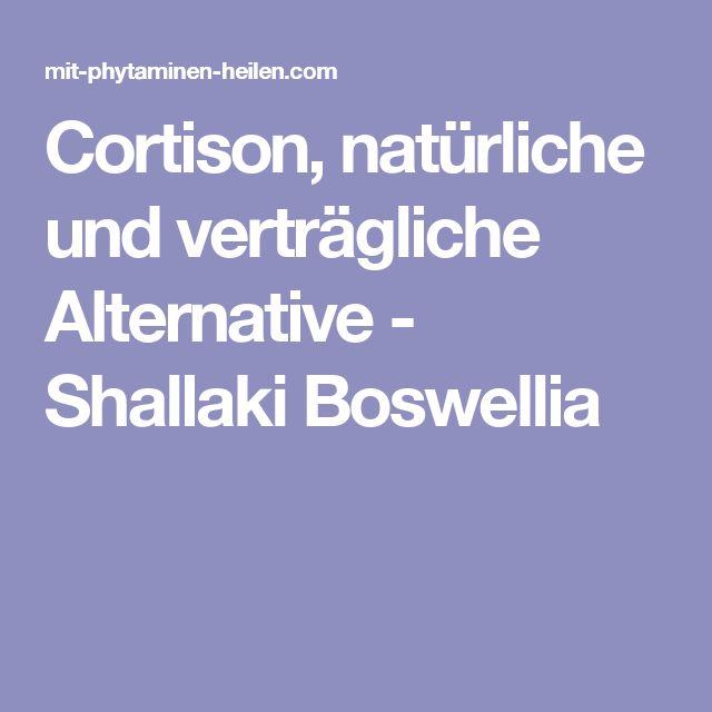 Cortison, natürliche und verträgliche Alternative - Shallaki Boswellia