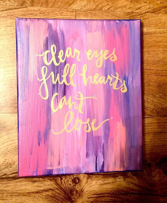 Clear eyes, Full hearts, Can't lose - Sorority Canvas - Big and Little - Canvas Quote Painting - Home Decor - Wall Art