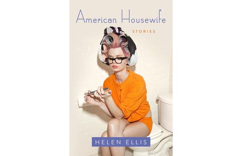 "These Stories Will Completely Change the Way You Think About 'Housewives' | Author Helen Ellis warns: ""Don't judge a lady by her cardigan."""