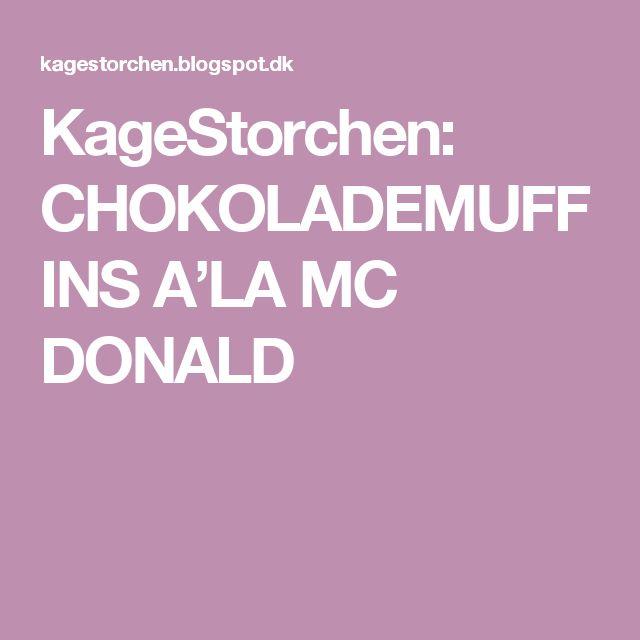 KageStorchen: CHOKOLADEMUFFINS A'LA MC DONALD