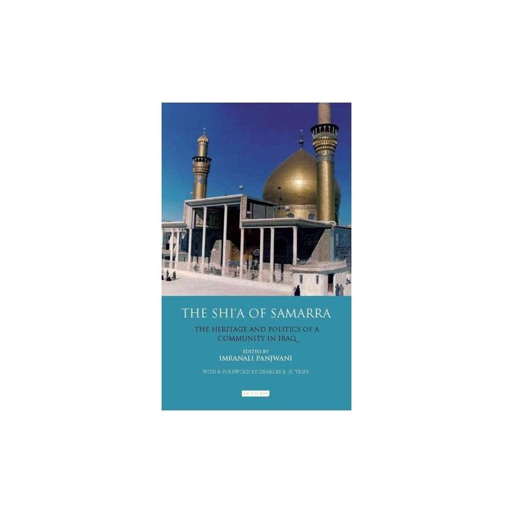 Shi'a of Samarra : The Heritage and Politics of a Community in Iraq (Paperback) (Imranali
