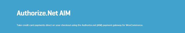 WooCommerce plugins: WooCommerce Authorize net AIM Payment Gateway Exte...