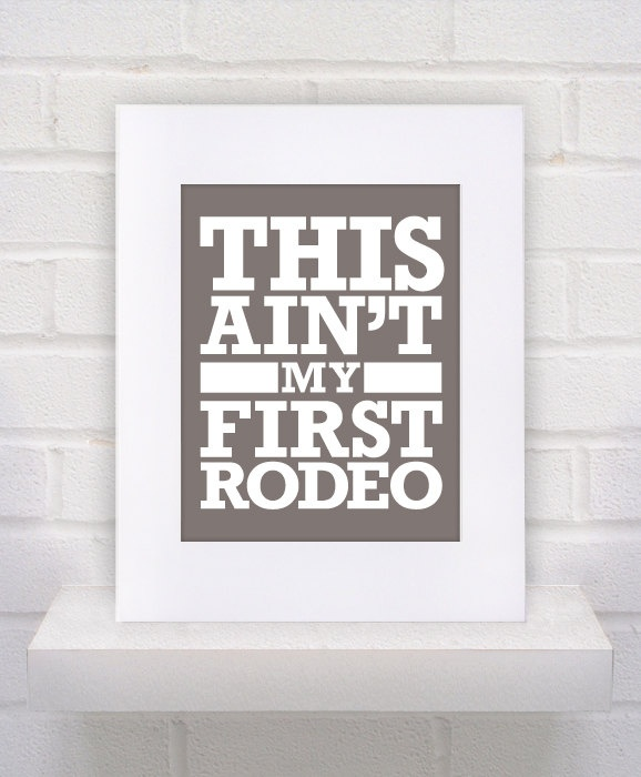 This Ain't My First Rodeo   by KeepItFancy