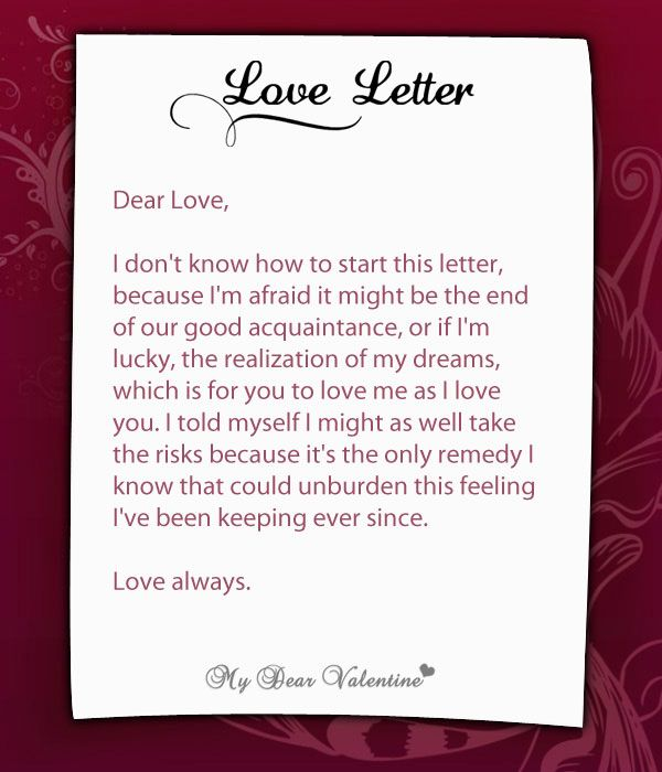 help writing a love letter But i do think that a proper love letter would help it makes it more real or she too may become pained by your love letters if they don't ring true.