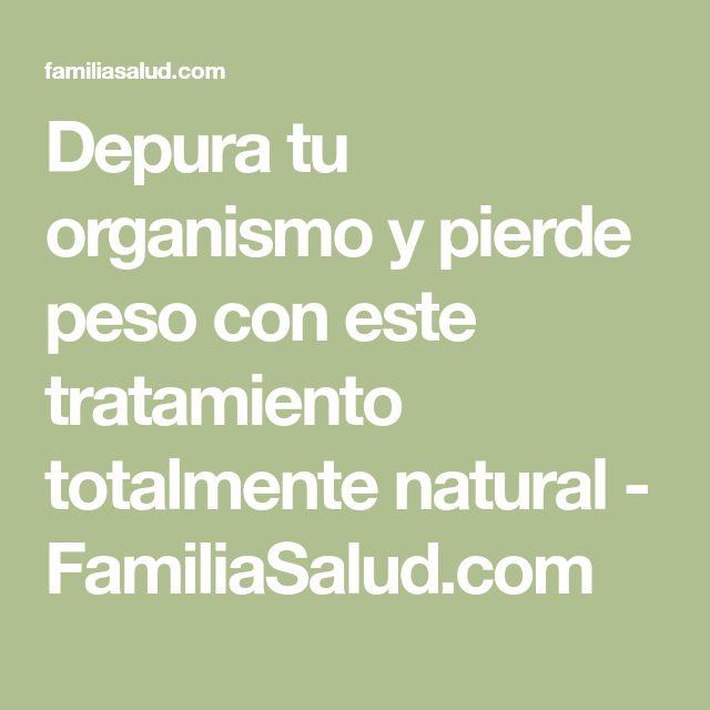 Depura tu organismo y pierde peso con este tratamiento totalmente natural - FamiliaSalud.com
