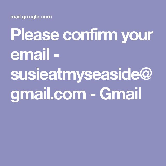 Please confirm your email - susieatmyseaside@gmail.com - Gmail