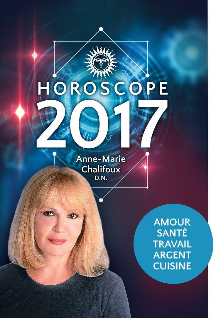 Horoscope 2017 - Amour, santé, travail, argent, cuisine - Anne-Marie Chalifoux, D.N. - 432 pages, Couverture souple. - Référence : 902440 #Carte #Avenir #Divination #Ésotérisme #Cadeau