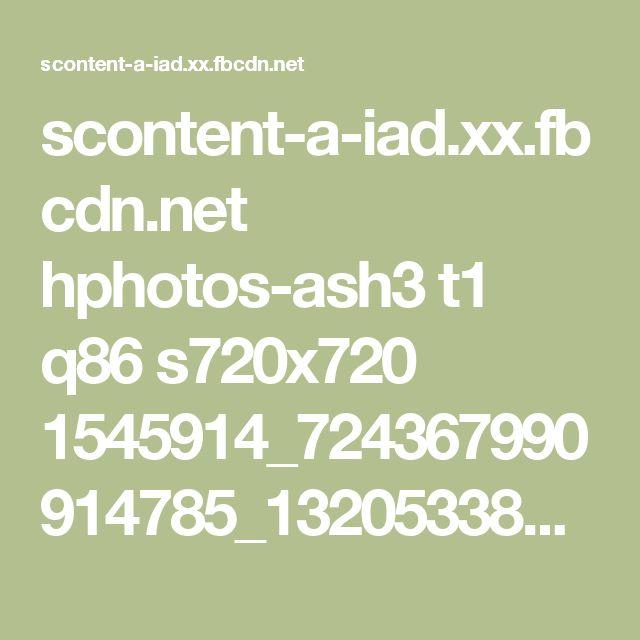 scontent-a-iad.xx.fbcdn.net hphotos-ash3 t1 q86 s720x720 1545914_724367990914785_1320533826_n.jpg